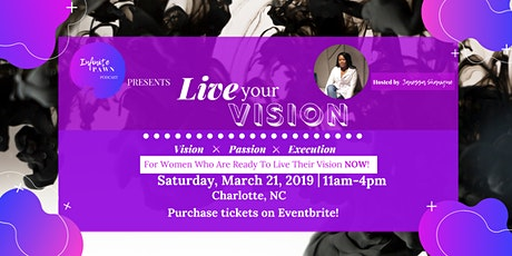"Infinite Pawn Podcast presents ""Live Your Vision"" tickets"