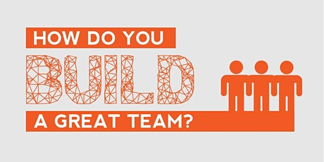 Build a Team That Builds Your Business! tickets