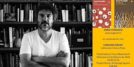 Jorge Consiglio, autor argentino, en conversación con Carolina Orloff tickets