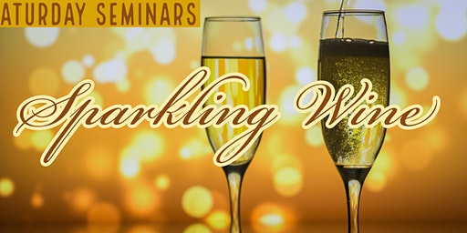Saturday Seminar: Sparkling Wine