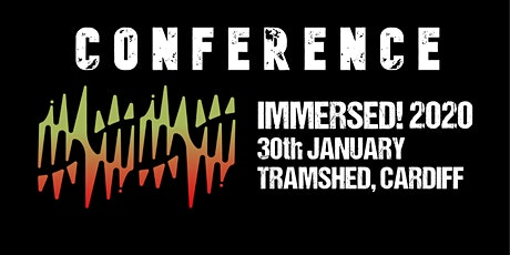 Immersed! Conference tickets