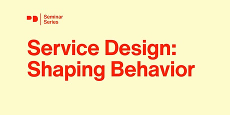 Service Design: Shaping Behavior tickets