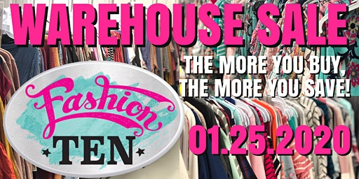 FASHION TEN WAREHOUSE SALE