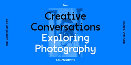 Coventry Native Creative Conversations 5 – Exploring Photography tickets