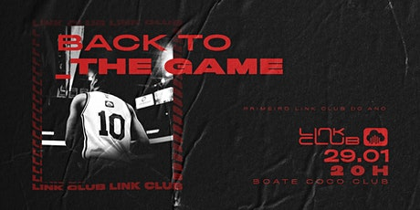 Link Club - Back to the Game (9ª Edição) ingressos