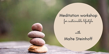 Meditation workshop for sustainable lifestyle Tickets
