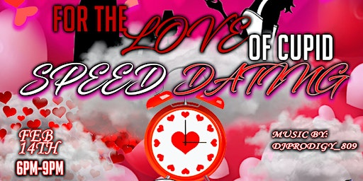 For the Love of Cupid: Speed Dating
