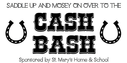 St. Mary's Home & School CASH BASH