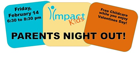Parent's Night Out-hosted by Impact Church tickets
