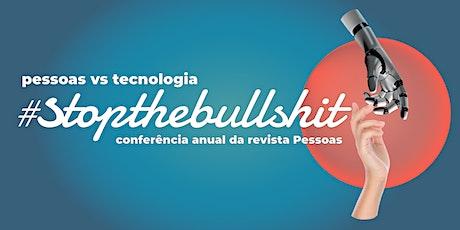 Conferência Anual Revista Pessoas #stopthebullshit bilhetes