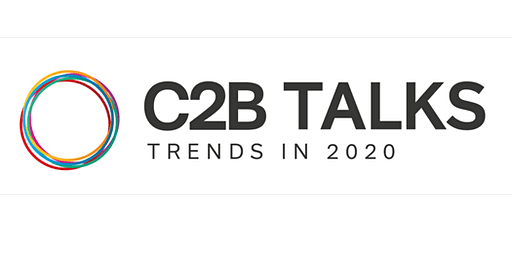 C2B TALKS – TRENDS IN 2020 – CONTENT WORTH SHARING