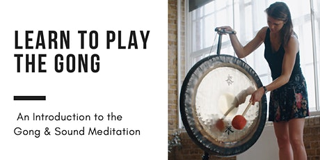 Learn to Play the Gong tickets