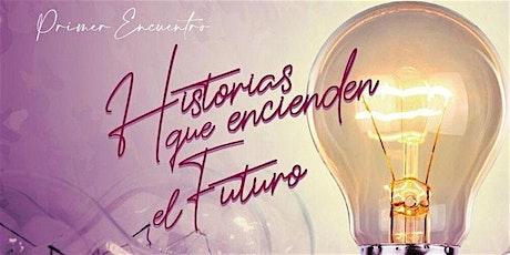 HISTORIAS que Encienden el Futuro- Quito entradas