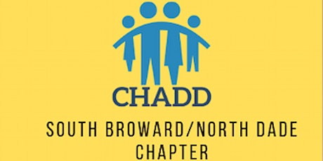 CHADD South Broward/North Dade Chapter Meeting tickets