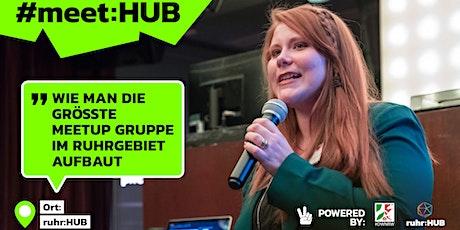 meet:HUB - Wie man die größte Meetup Gruppe im Ruhrgebiet aufbaut Tickets