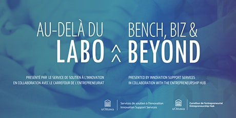 Au-delà du labo | Bench, Biz & Beyond tickets