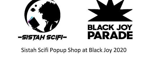 Sistah Scifi Popup Shop: Black Joy Parade 2020