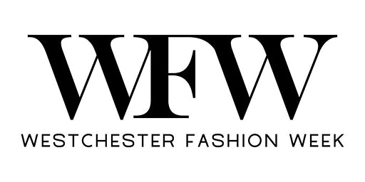 Westchester Fashion Week Presents: Go forth and be fabulous!