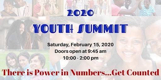 Youth Summit 2020 There is Power in Numbers...Get Counted