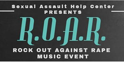 R.O.A.R. (Rock Out Against Rape) Event