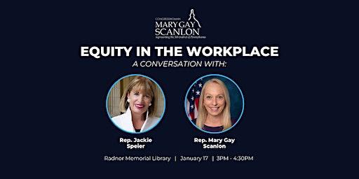 Equity in the Workplace: A Conversation with Congresswomen Scanlon & Speier