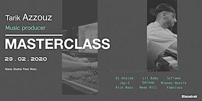 Masterclass music producer Tarik Azzouz (Rick Ross, Jay-Z, Dj Khaled..)