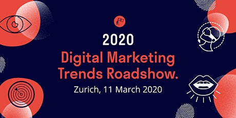 2020 Digital Marketing Trends Roadshow: Zürich Tickets