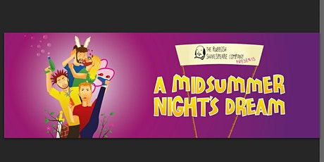 The Rubbish Shakespeare Company presents  'A Midsummer Nights Dream' tickets