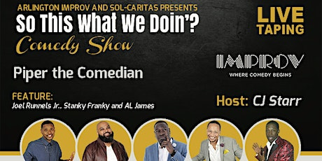"""So This What We Doing?"" Comedy Show - Live Taping (Piper The Comedian) tickets"