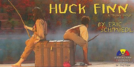 Huck Finn: A Trunk Show RESCHEDULED