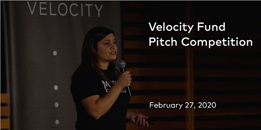 Velocity Fund Pitch Competition - February 2020
