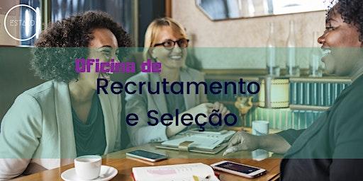 Oficina de Recrutamento & Seleção - 9º Edição