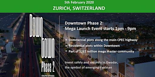 Zurich: Downtown Phase 2- Gwadar Launch Event - 5th Feb 2020