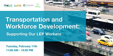 Transportation & Workforce Development: Supporting Our LEP Workers tickets