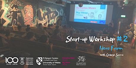 Start-up Workshop #2 - Ideas Farm (Nurture & Harvest your ideas) tickets