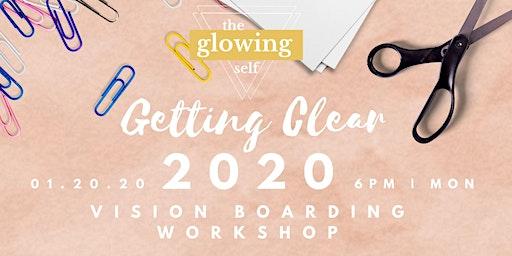 Getting Clear: 2020 Vision Boarding Workshop