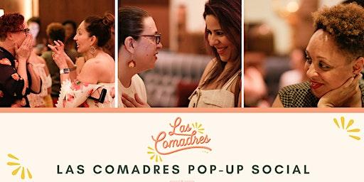 Las Comadres Pop-Up Social