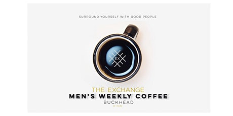 The Exchange Men's Morning Coffee  - Buckhead tickets