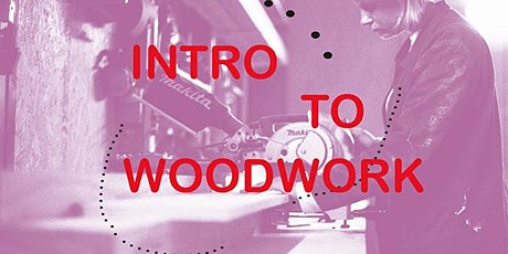 Introduction to Woodwork: Stool Making - with Elouise Farley tickets