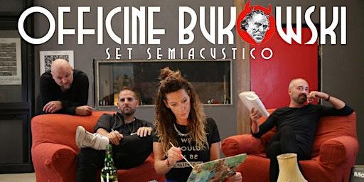OFFICINE BUKOWSKI live @Spazio Ligera