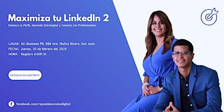 Maximiza tu LinkedIn 2 tickets