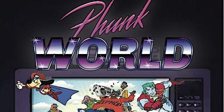 PHUNK World tickets
