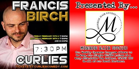 Francis Birch at Curlies, Presented by Monroe Hair Studio tickets