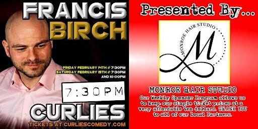 Francis Birch at Curlies, Presented by Monroe Hair Studio