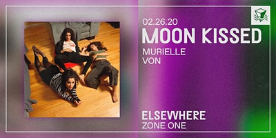 Moon Kissed @ Elsewhere (Zone One)