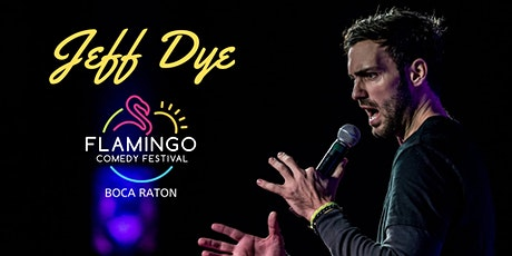 The Flamingo Comedy Festival Presents Jeff Dye from The Tonight Show tickets
