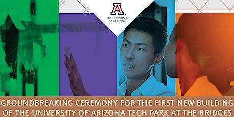 Groundbreaking Ceremony for University of Arizona Tech Park at The Bridges tickets
