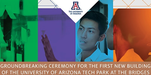 Groundbreaking Ceremony for University of Arizona Tech Park at The Bridges