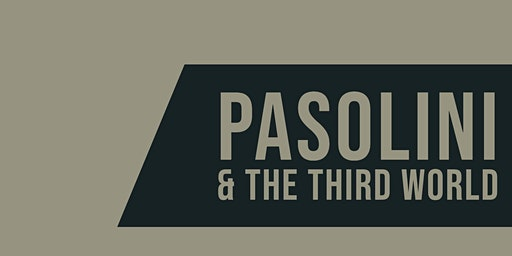 In Conversation: Pasolini and the Third World