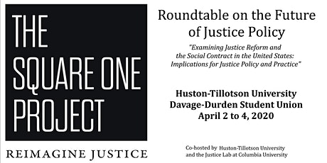The Square One Project: Roundtable on the Future of Justice Policy - Austin tickets